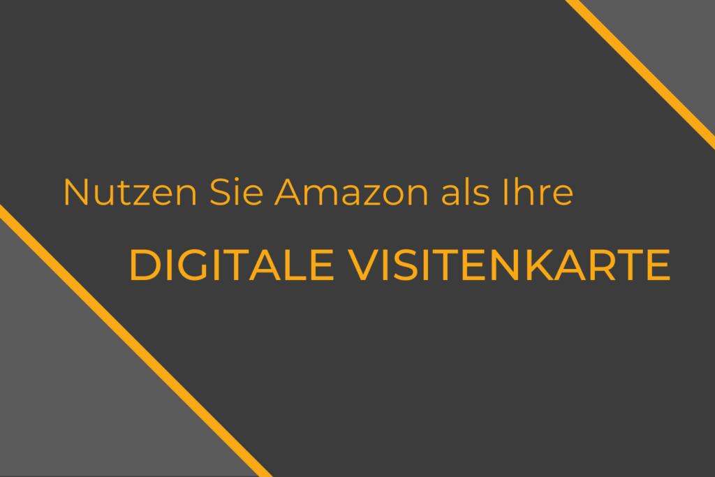 Einen Amazon Account als digitale Visitenkarte nutzen